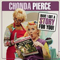 Chonda Pierce, Have I Got a Story For You