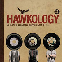 Hawk Nelson, Hawkology: A Hawk Nelson Anthology