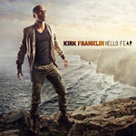 Kirk Franklin, Hello Fear