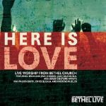 Bethel Live, Here Is Love