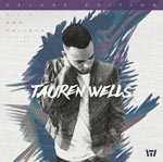 Tauren Wells, Hills and Valleys (Deluxe Edition)