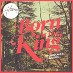 Hillsong, Born Is The King: Christmas Music