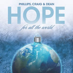 Phillips, Craig & Dean, Hope For All The World