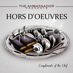 The Ambassador, Hors D'oeuvres
