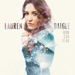 Lauren Daigle, How Can It Be - EP