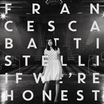 Francesca Battistelli, If We're Honest (Deluxe Edition)