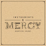 Beautiful Eulogy, Instruments of Mercy