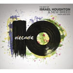 Israel Houghton & New Breed, Decade