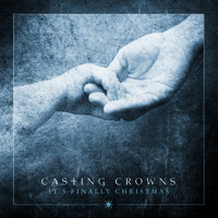 Casting Crowns, It's Finally Christmas EP