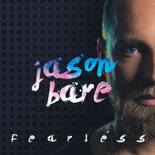 Jason Bare, Fearless