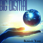 Big Dismal, Know You EP