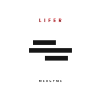MercyMe, Lifer