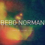 Bebo Norman, Lights of Distant Cities