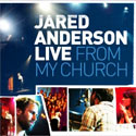 JARED ANDERSON, LIVE FROM MY CHURCH
