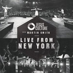 Jesus Culture with Martin Smith, Live From New York