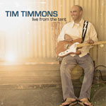 Tim Timmons, Live From The Tent