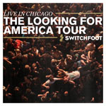 Switchfoot, Live In Chicago - The Looking for America Tour