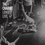 The Chariot, Long Live
