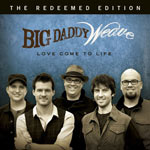 Big Daddy Weave, Love Come To Life: The Redeemed Edition