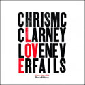 Chris McClarney, Love Never Fails