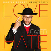 Montel Dorsey & MUniversity, Love Over Hate