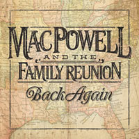 Mac Powell and the Family Reunion, Back Again
