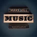 Various Artists, Mars Hill Music Worship Sampler