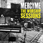 MercyMe, The Worship Sessions