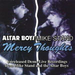 Altar Boys, Mercy Thoughts: Unreleased Demo/live Recordings from Mike Stand and the Altar Boys