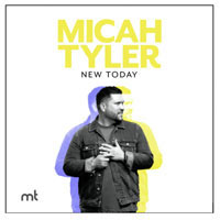 Micah Tyler, New Today