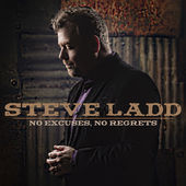 Steve Ladd, No Excuses, No Regrets EP