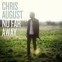 Chris August, No Far Away