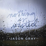 Jason Gray, Nothing Is Wasted EP