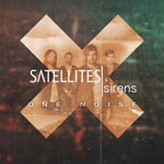 Satellites & Sirens, One Noise