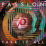 Passion, Take It All
