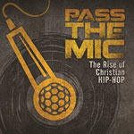 Various Artists, Pass The Mic: The Rise Of Christian Hip-Hop