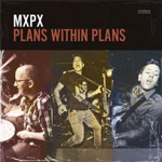 MxPx, Plans Within Plans