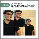 Israel & New Breed, Playlist: The Very Best of Israel & New Breed