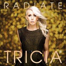 Tricia, Radiate