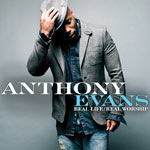 Anthony Evans, Real Life / Real Worship
