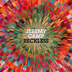 Jeremy Camp, Reckless