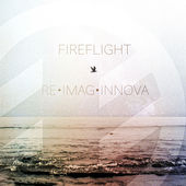 Fireflight, Re•Imag•Innova - EP