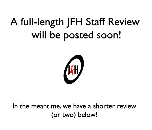 A full-length review is coming, but in the meantime, read the shorter reviews from staff below!