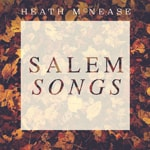 Heath McNease, Salem Songs EP