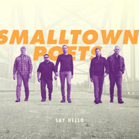 Smalltown Poets, Say Hello