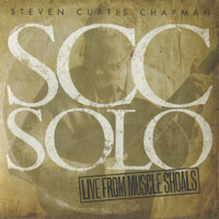 Steven Curtis Chapman, SCC Solo: Live From Muscle Shoals