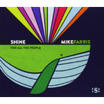 Mike Farris, Shine For All the People