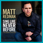 Matt Redman, Sing Like Never Before: The Essential Collection