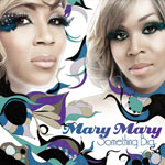 Mary Mary, Something Big