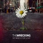 The Wrecking, So Much For Love